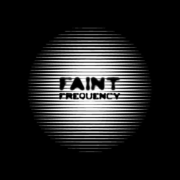 FAINT FREQUENCY RECORDS
